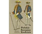 Szczegóły książki POLSKIE KORPUSY KADETÓW