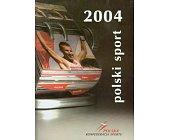 Szczegóły książki POLSKI SPORT 2004