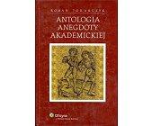 Szczegóły książki ANTOLOGIA ANEGDOTY AKADEMICKIEJ