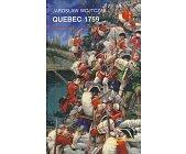Szczegóły książki QUEBEC 1759 (HISTORYCZNE BITWY)