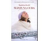 Szczegóły książki SEZON NA CUDA