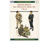 Szczegóły książki ZIELONE BERETY - SIŁY SPECJALNE ARMII USA - 1952-84