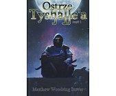 Szczegóły książki OSTRZE TYSHALLE'A - CZĘŚĆ 1