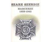 Szczegóły książki SZARE SZEREGI - HARCERZE 1939 - 1945 - 3 TOMY