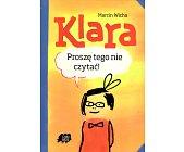 Szczegóły książki KLARA. PROSZĘ TEGO NIE CZYTAĆ!