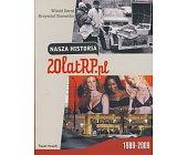 Szczegóły książki NASZA HISTORIA 20 LAT RP.PL