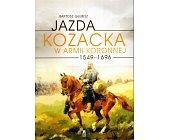 Szczegóły książki JAZDA KOZACKA W ARMII KORONNEJ 1549 - 1696