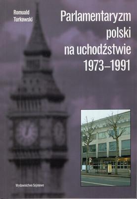 PARLAMENTARYZM POLSKI NA UCHODŹCTWIE. 1945-1972 I 1973-1991