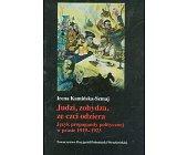 Szczegóły książki JUDZI, ZOHYDZA, ZE CZCI ODZIERA - JĘZYK PROPAGANDY POLITYCZNEJ W PRASIE 1919 - 1923