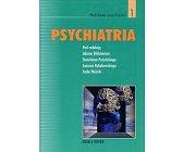 Szczegóły książki PSYCHIATRIA - TOM 1 - PODSTAWY PSYCHIATRII
