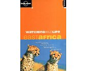Szczegóły książki WATCHING WILDLIFE: EAST AFRICA (LONELY PLANET)