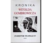 Szczegóły książki PAMIĘTNIK TEATRALNY - ZESZYT 1-4 (217 - 220). KRONIKA WITOLDA GOMBROWICZA