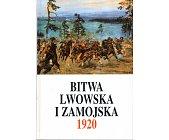 Szczegóły książki BITWA LWOWSKA I ZAMOJSKA 1920 - CZĘŚĆ 3