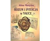 Szczegóły książki ROZUM I INTUICJA W NAUCE