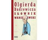 Szczegóły książki OLGIERDA BUDREWICZA SŁOWNIK WARSZAWSKI