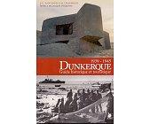 Szczegóły książki DUNKERQUE, 1939-1945,  GUIDE HISTORIQUE ET TOURISTIQUE