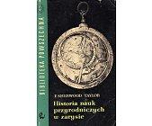 Szczegóły książki HISTORIA NAUK PRZYRODNICZYCH W ZARYSIE
