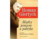 Szczegóły książki MIĘDZY PRAWEM A POLITYKĄ