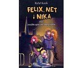 Szczegóły książki FELIX, NET I NIKA ORAZ (NIE)BEZPIECZNE DORASTANIE