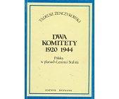 Szczegóły książki DWA KOMITETY 1920-1944