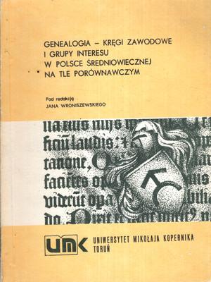 GENEALOGIA - KRĘGI ZAWODOWE I GRUPY INTERESU W POLSCE ŚREDNIOWIECZNEJ...