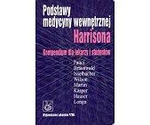 Szczegóły książki PODSTAWY MEDYCYNY WEWNĘTRZNEJ HARRISONA. KOMPENDIUM DLA LEKARZY I STUDENTÓW