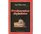 Szczegóły książki PROKURATOR JEZUITÓW