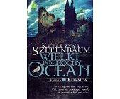 Szczegóły książki WIELKI PÓŁNOCNY OCEAN, KSIĘGA II - KOSMOS