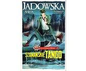 Szczegóły książki SZAMAŃSKIE TANGO
