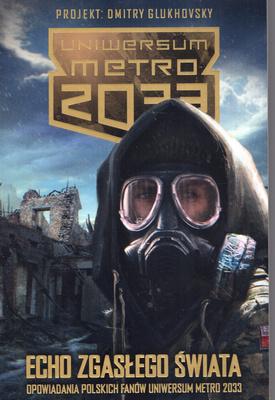 ECHO ZGASŁEGO ŚWIATA (UNIWERSUM METRO 2033)