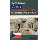 Szczegóły książki ARMIA CZECHOSŁOWACKA W LATACH 1932-1938