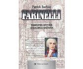 Szczegóły książki FARINELLI - PRAWDZIWA HISTORIA GENIALNEGO KASTRATA