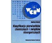 Szczegóły książki KLASYFIKACJA PIERWIASTKÓW CHEMICZNYCH I ZWIĄZKÓW NIEORGANICZNYCH