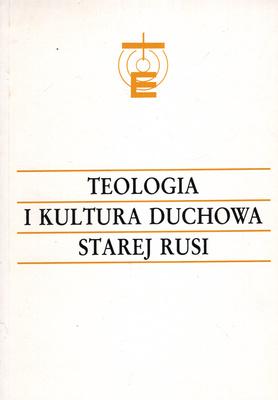 TEOLOGIA I KULTURA DUCHOWA STAREJ RUSI