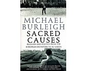 Szczegóły książki SACRED CAUSES: RELIGION AND POLITICS FROM THE EUROPEAN DICTATORS TO AL QAEDA
