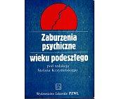 Szczegóły książki ZABURZENIA PSYCHICZNE WIEKU PODESZŁEGO