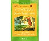 Szczegóły książki CZYTAMY STARY TESTAMENT - TOM 1