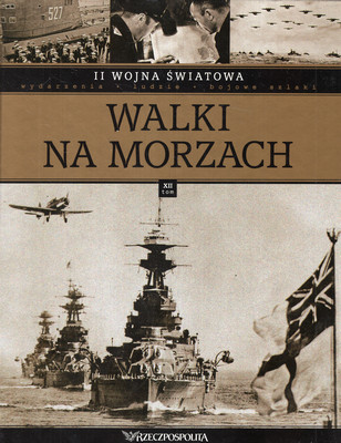 II WOJNA ŚWIATOWA - TOM 12 - WALKI NA MORZACH