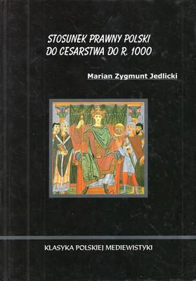STOSUNEK PRAWNY POLSKI DO CESARSTWA DO R. 1000