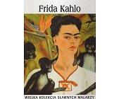 Szczegóły książki WIELKA KOLEKCJA SŁAWNYCH MALARZY - TOM 35. FRIDA KAHLO