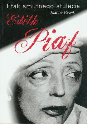 EDITH PIAF - PTAK SMUTNEGO STULECIA