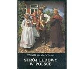Szczegóły książki STRÓJ LUDOWY W POLSCE