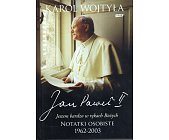 Szczegóły książki JESTEM BARDZO W BOŻYCH RĘKACH - JAN PAWEŁ II NOTATKI OSOBISTE 1962 - 2003
