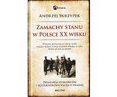 Szczegóły książki ZAMACHY STANU W POLSCE XX WIEKU