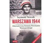 Szczegóły książki WARSZAWA 1944 - ALTERNATYWNA HISTORIA POWSTANIA WARSZAWSKIEGO