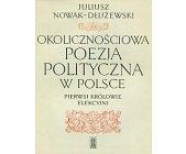 Szczegóły książki OKOLICZNOŚCIOWA POEZJA POLITYCZNA W POLSCE - PIERWSI KRÓLOWIE ELEKCYJNI