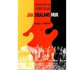 Szczegóły książki JAK OBALONO MUR