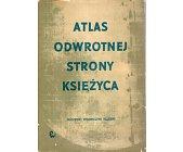 Szczegóły książki ATLAS ODWROTNEJ STRONY KSIĘŻYCA