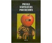 Szczegóły książki POLSKA KARYKATURA PORTRETOWA