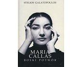 Szczegóły książki MARIA CALLAS - BOSKI POTWÓR